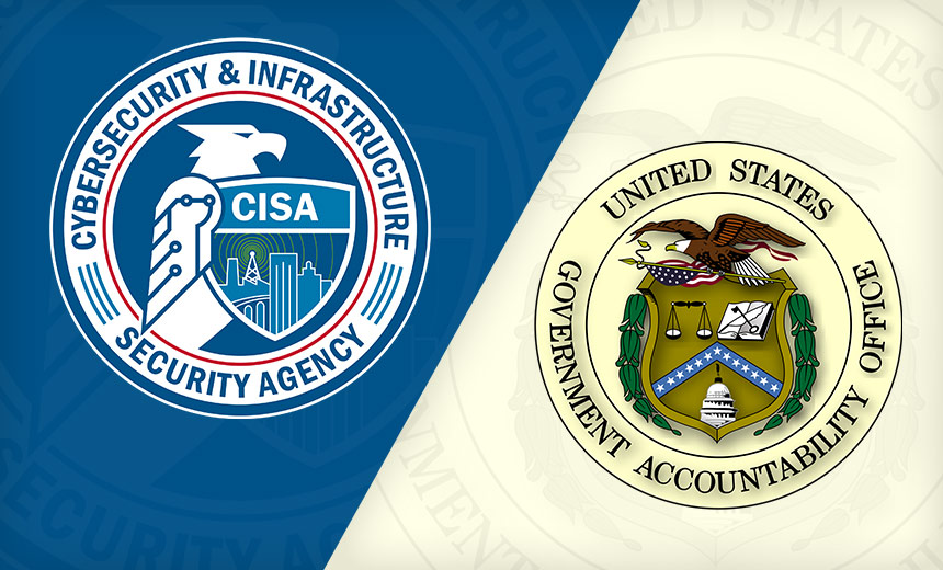 GAO: CISA Has Many Unfinished Tasks